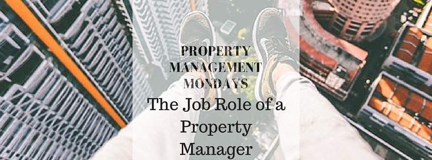 Property Management Mondays: The Job Role of  a Property Manager