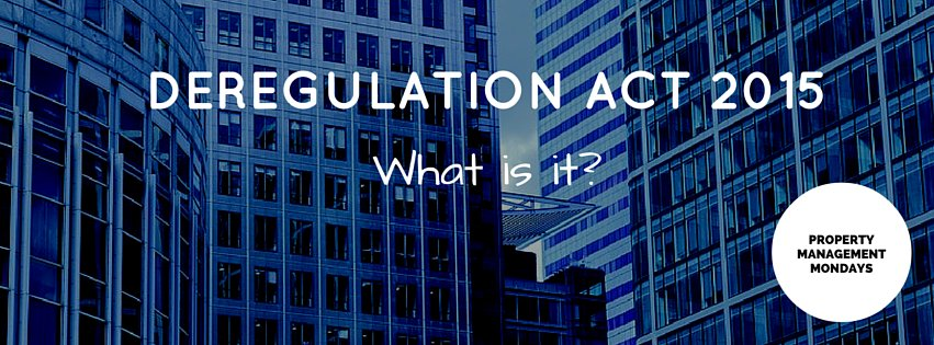 What is the Deregulation Act 2015?
