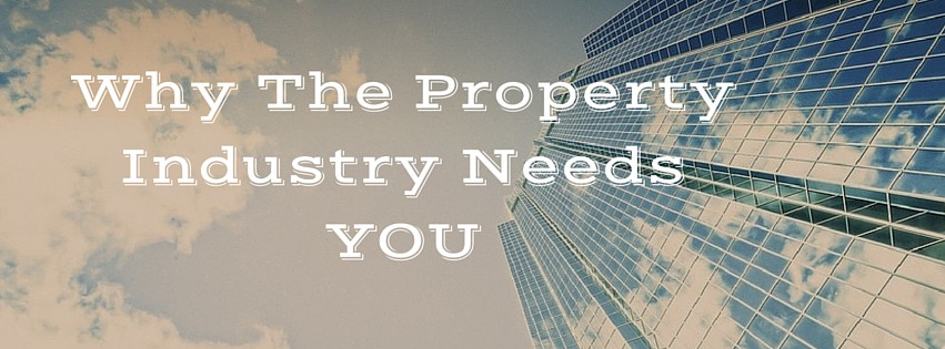 Who Works In Property? Why the industry needs you!