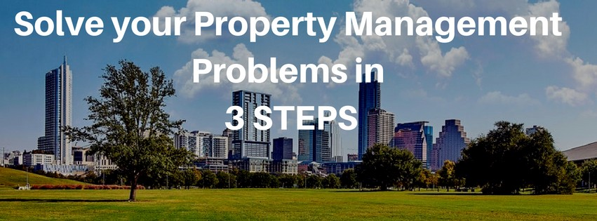 Solve Your Property Management Problems In ONLY 3 STEPS