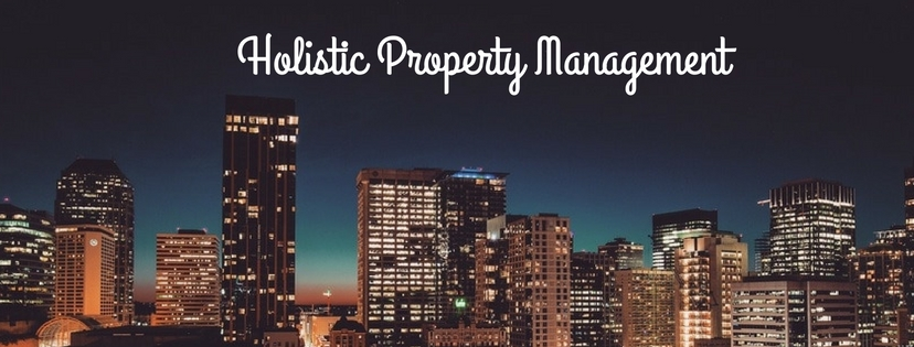 Holistic Property Management – Why I'm In