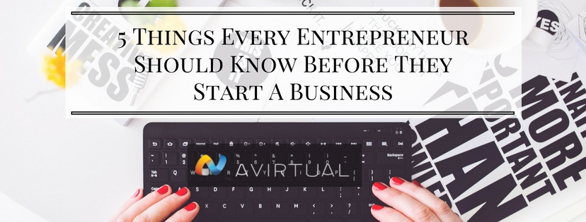 5 Things Every Entrepreneur Should Know Before They Start A Business