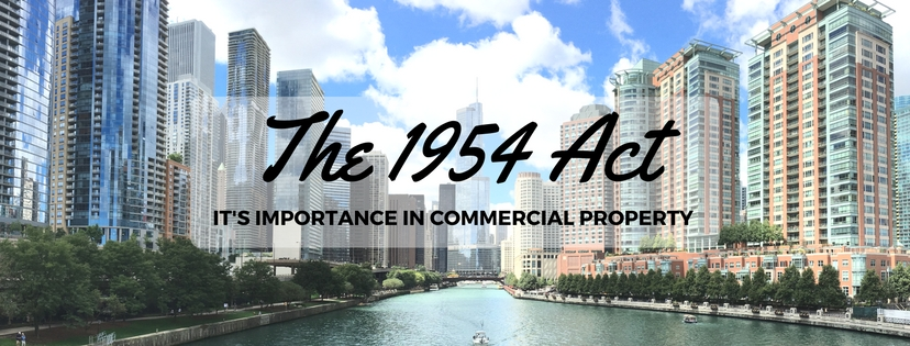 The 1954 Act – It's Importance In Commercial Property