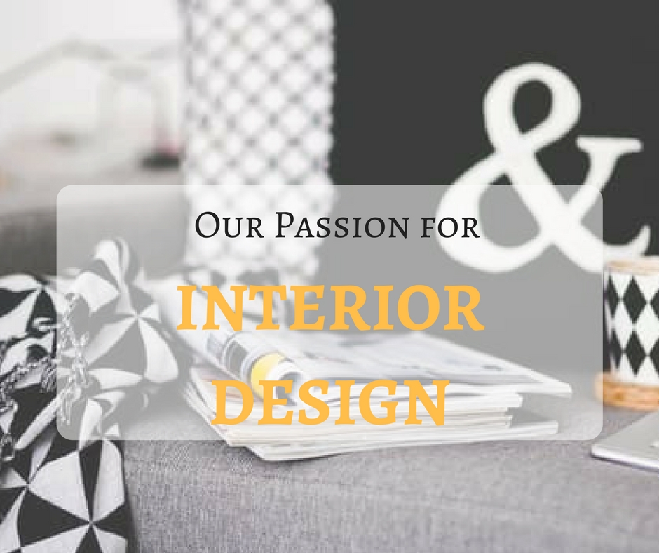 Our Passion for Interior Design