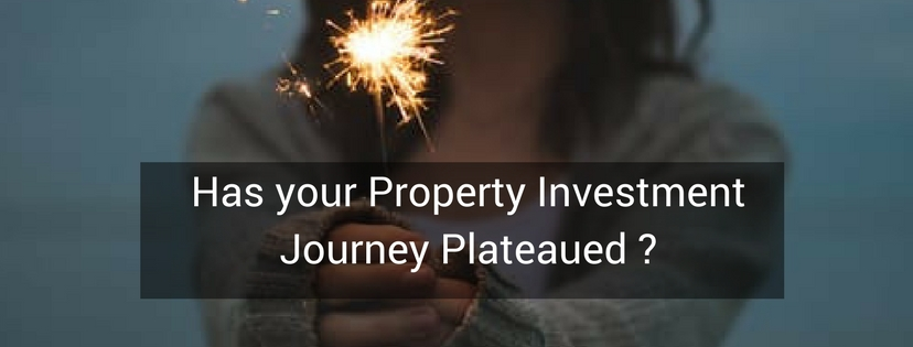 Has Your Property Investment Journey Plateaued?