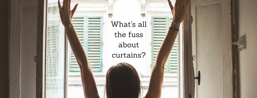 What's all fuss about curtains?