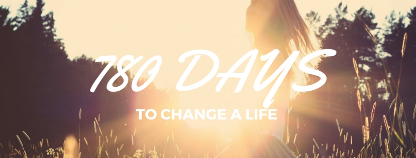 780 Days to Change a Life