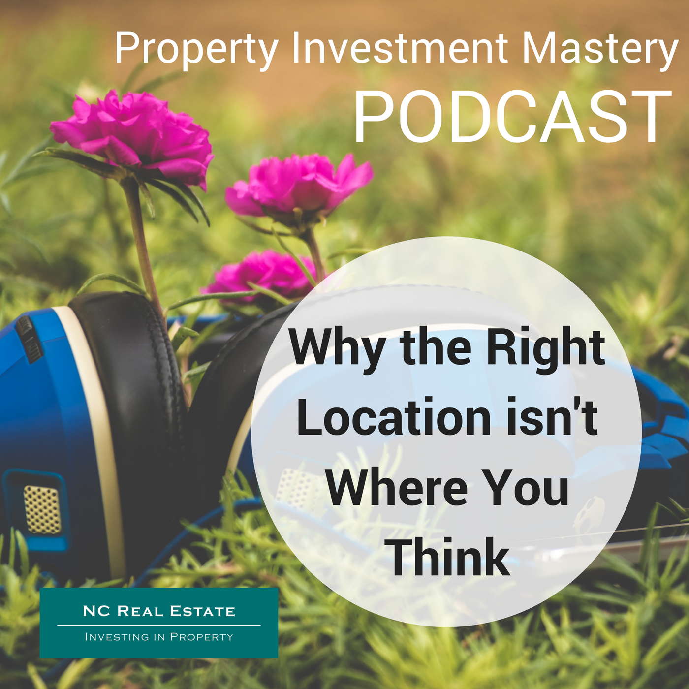PODCAST- Why the RIGHT location isn't where you think