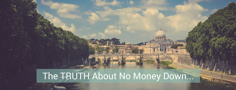 no money down, myth, quick, schemes, truth, sustainable, Rome, NCRE
