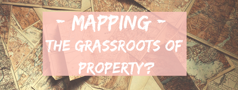 Mapping- The Grassroots of Property ?