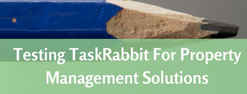 Testing TaskRabbit For Property Management Solutions