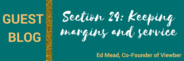 Section 24: Keeping margins and service