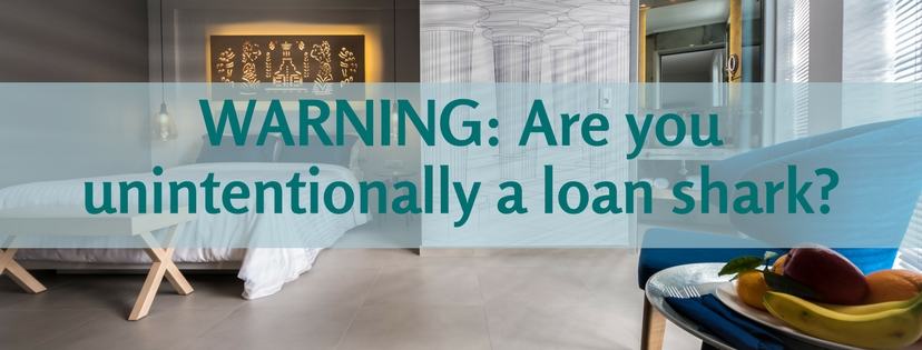 WARNING: Are you unintentionally a loan shark?