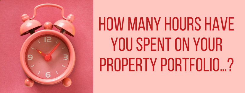 How many hours have you spent on your property portfolio…?