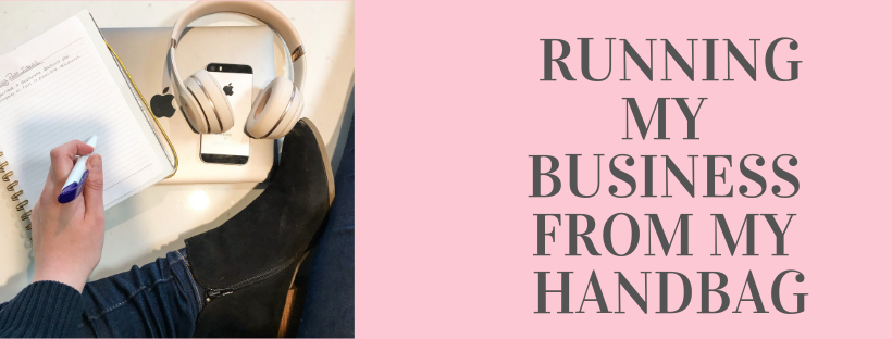 Running My Business From My Handbag!