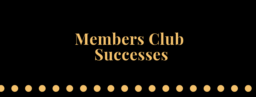 Members Club Successes