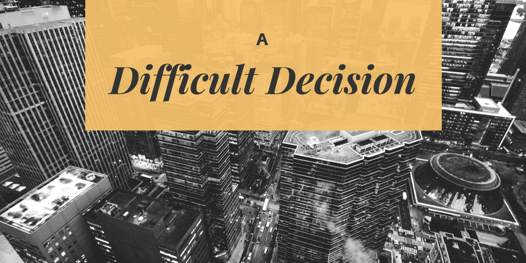 A difficult decision…