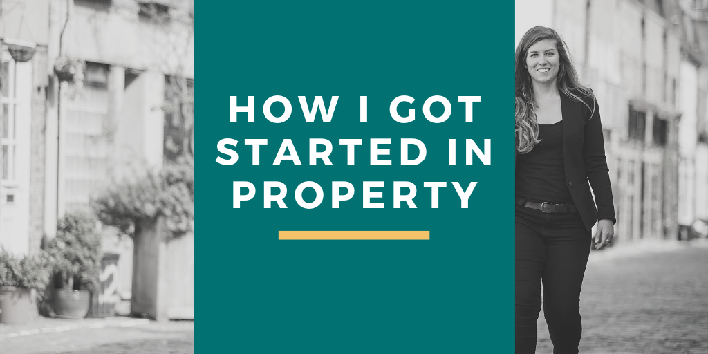 How I got started in property