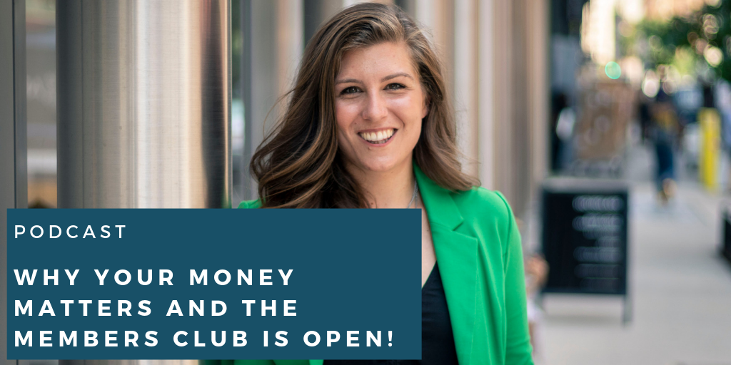 Why your money matters and THE MEMBERS CLUB IS OPEN!