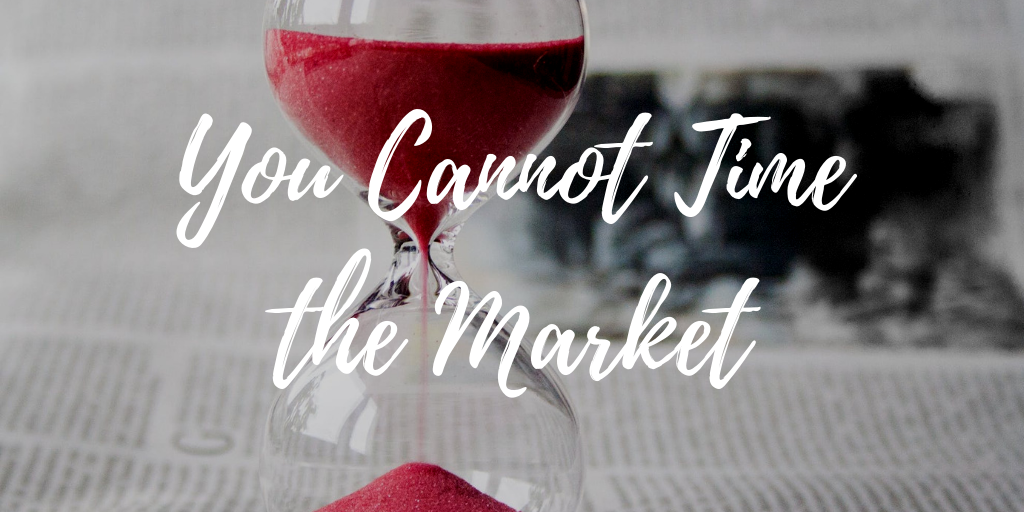 'You cannot time the market'