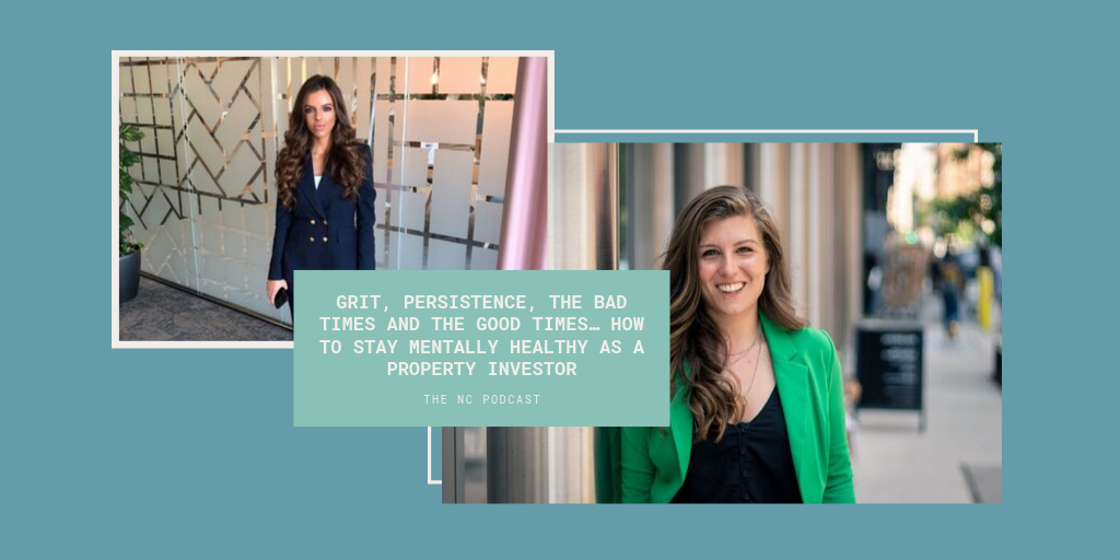 Grit, persistence, the bad times and the good times… how to stay mentally healthy as a property investor – With Sarah Hall