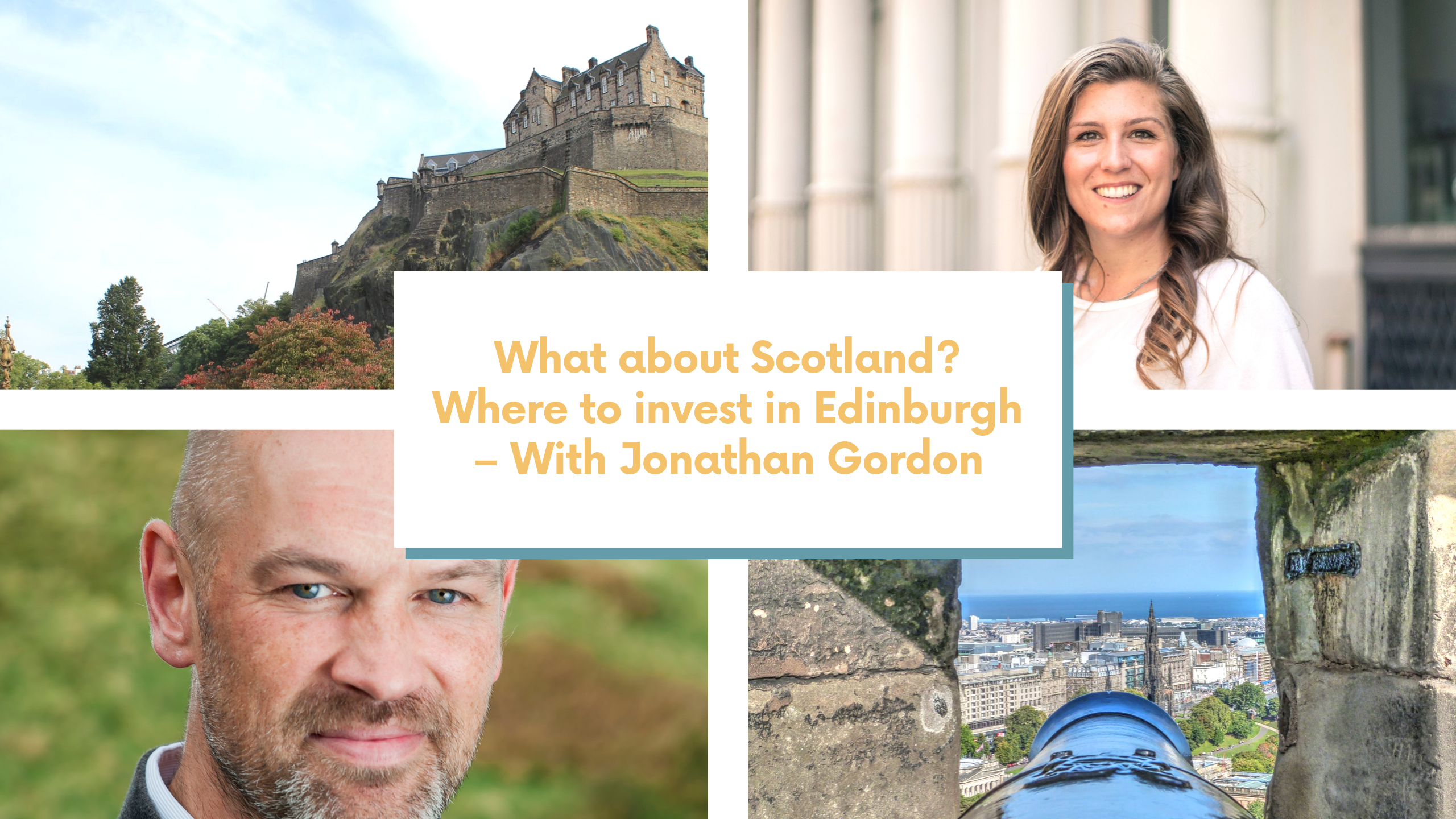 What about Scotland? Where to invest in Edinburgh – With Jonathan Gordon