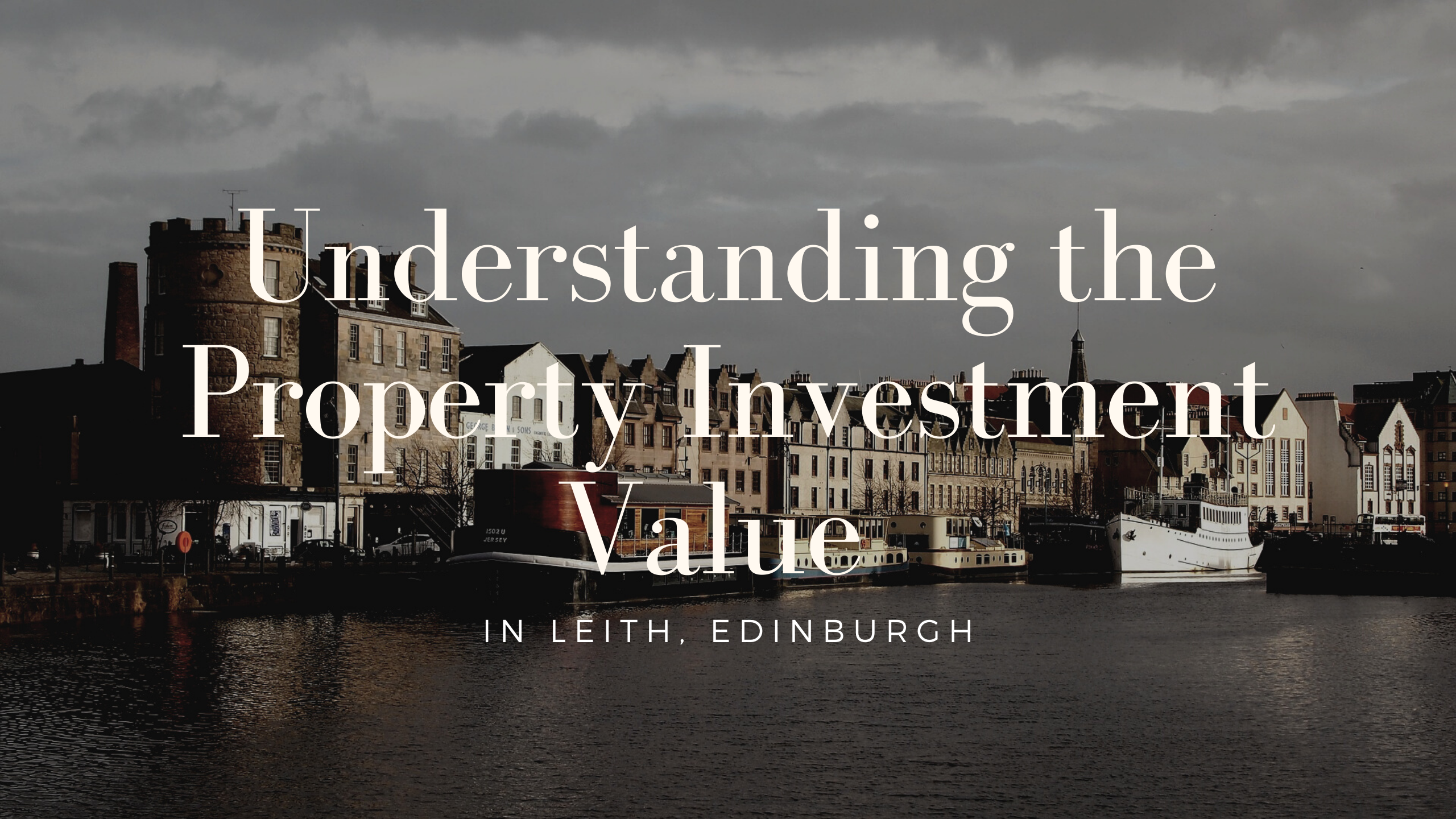 Understanding the Property Investment Value in Leith, Edinburgh
