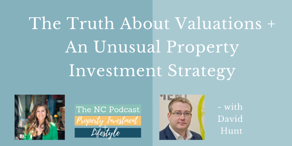 The Truth About Valuations + An Unusual Property Investment Strategy