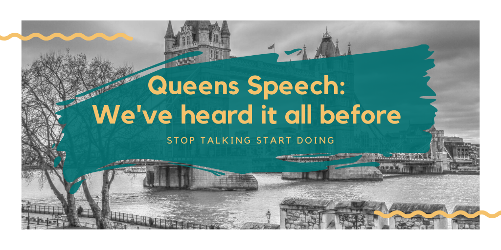 Queens Speech: We've heard it all before STOP TALKING START DOING