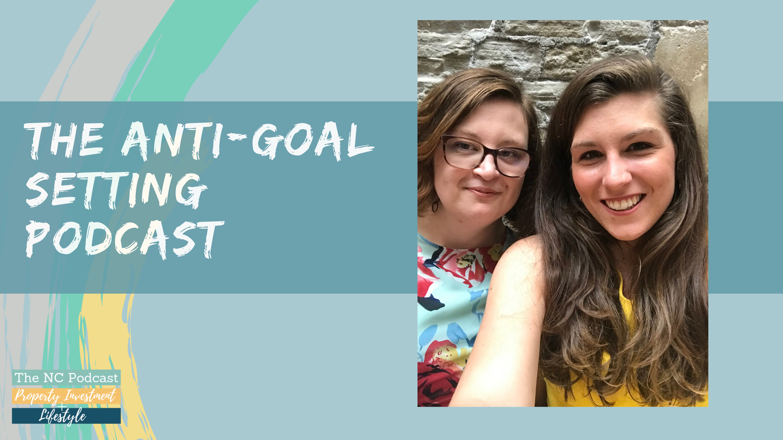 The Anti-Goal Setting Podcast!
