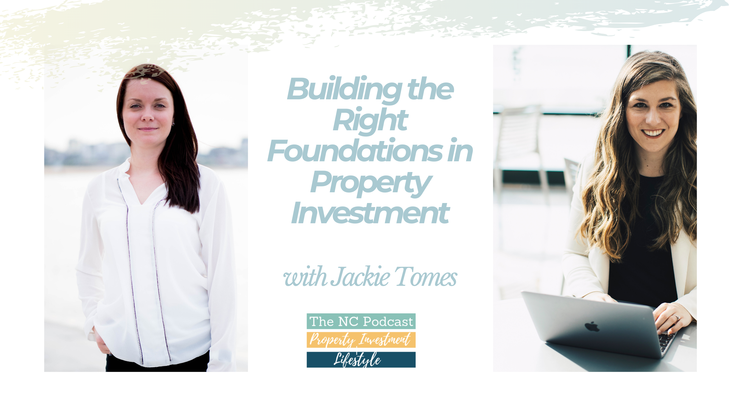 Building the Right Foundations in Property Investment with Jackie Tomes
