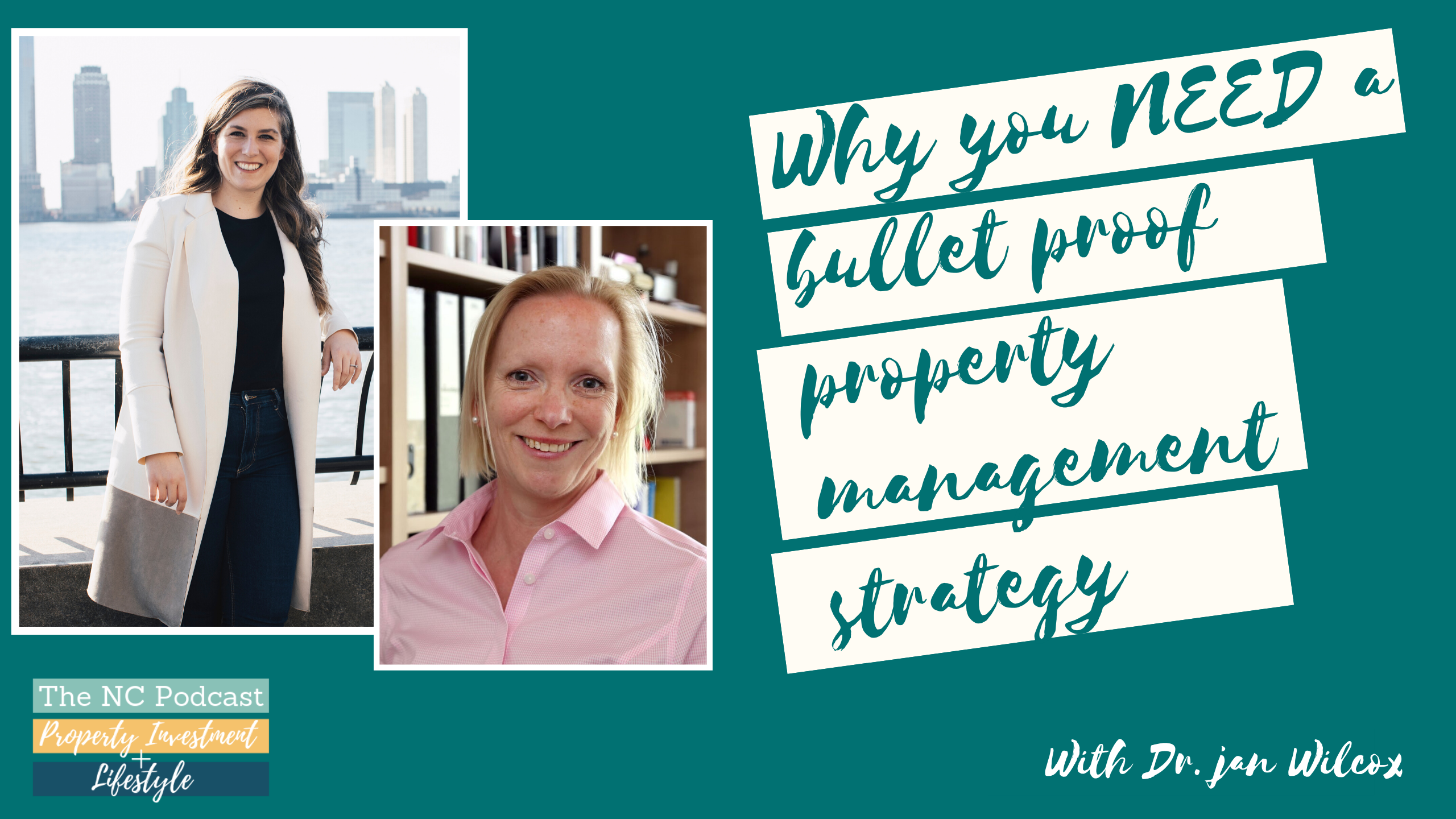Why you NEED a bullet proof property management strategy with Dr. Jan Wilcox