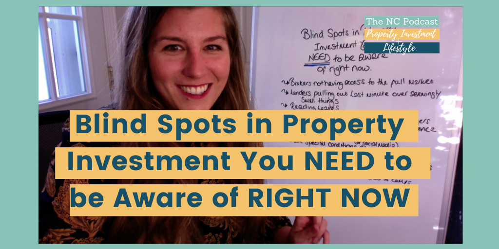 Blind Spots in Property Investment you NEED to be aware of RIGHT NOW!