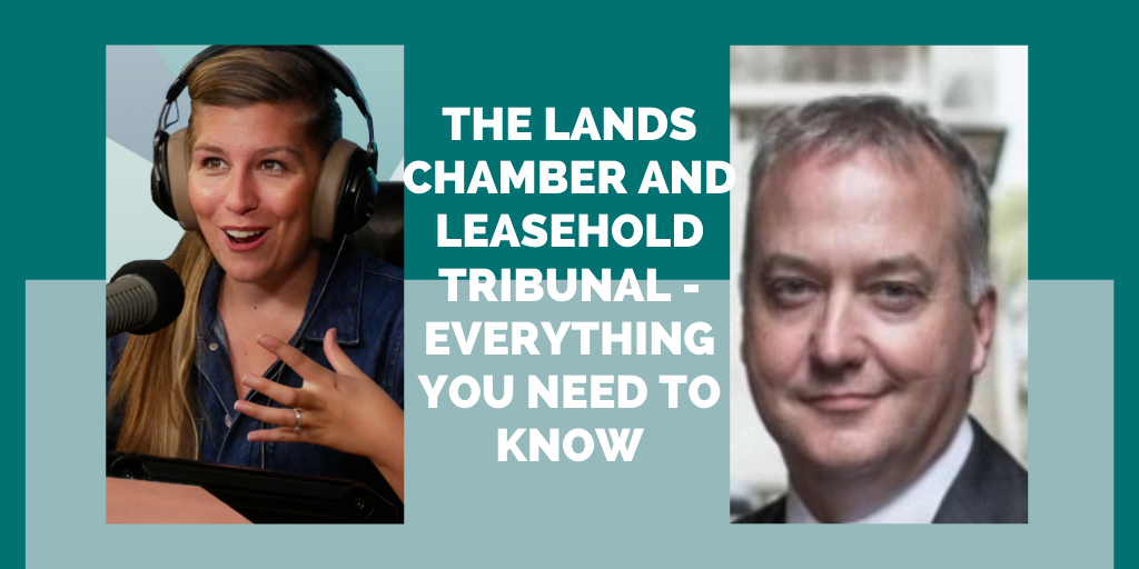 The Lands Chamber and Leasehold Tribunal – Everything you need to know