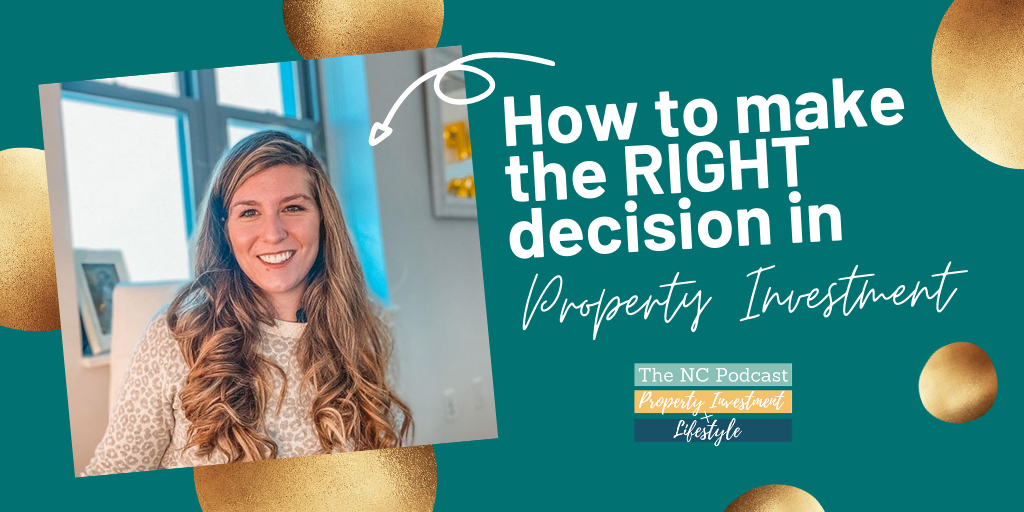 How to make the RIGHT decision in Property Investment