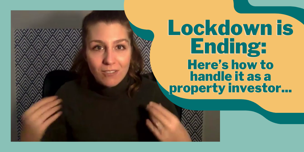 Lockdown is Ending: Here's how to handle it as a property investor…